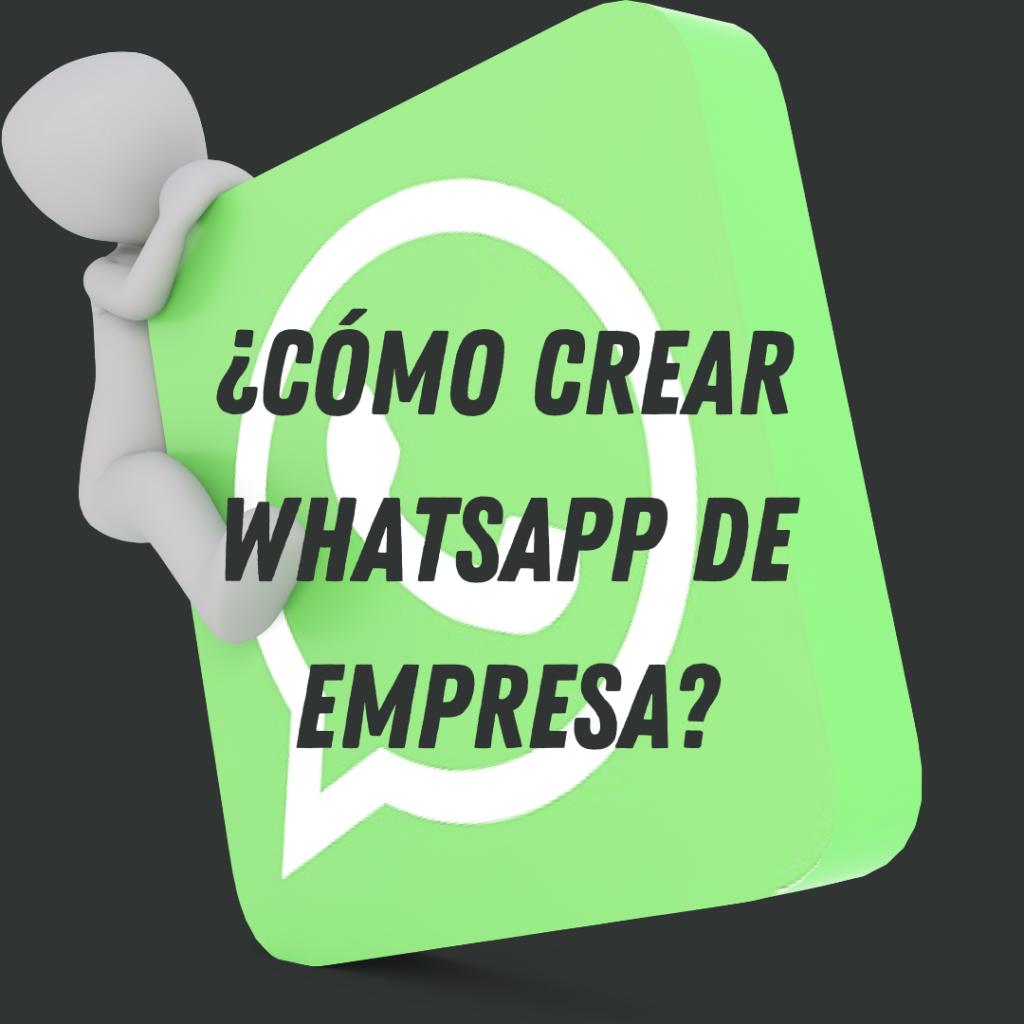 ¿Cómo crear WhatsApp de empresa?